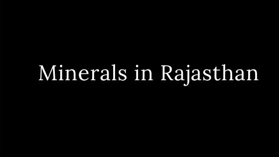 Minerals in Rajasthan