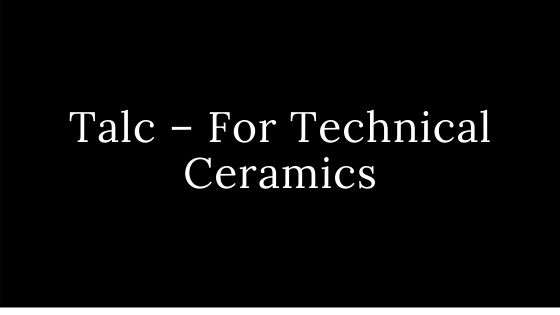 Talc – For Technical Ceramics